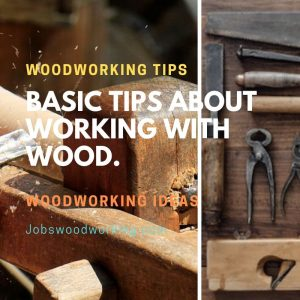 Basic Tips About Working With Wood.