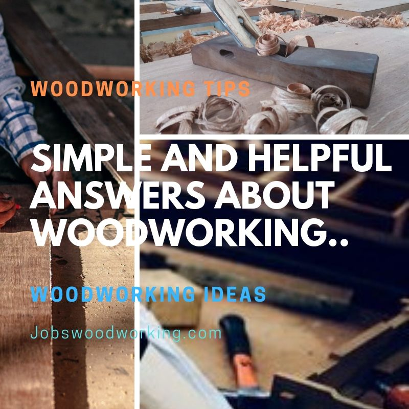Simple And Helpful Answers About Woodworking.