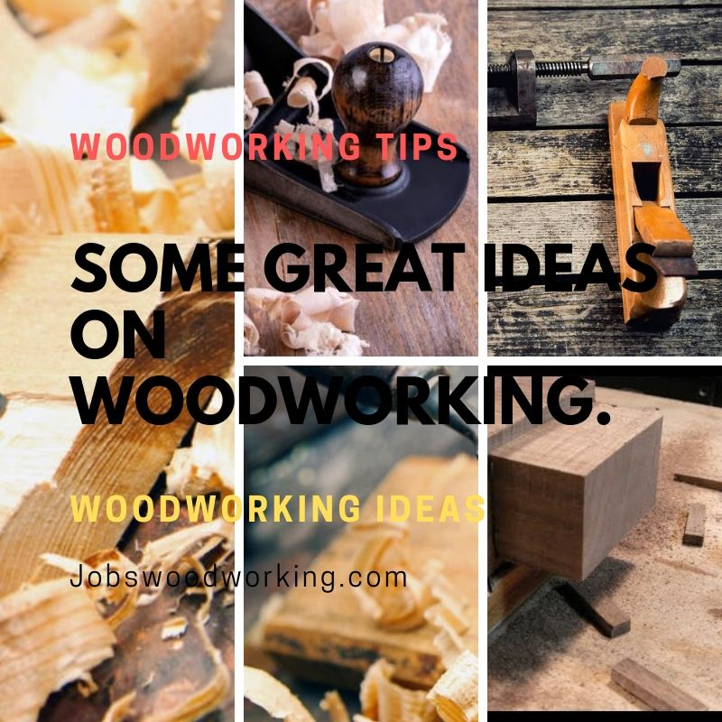 Some Great Ideas on Woodworking.