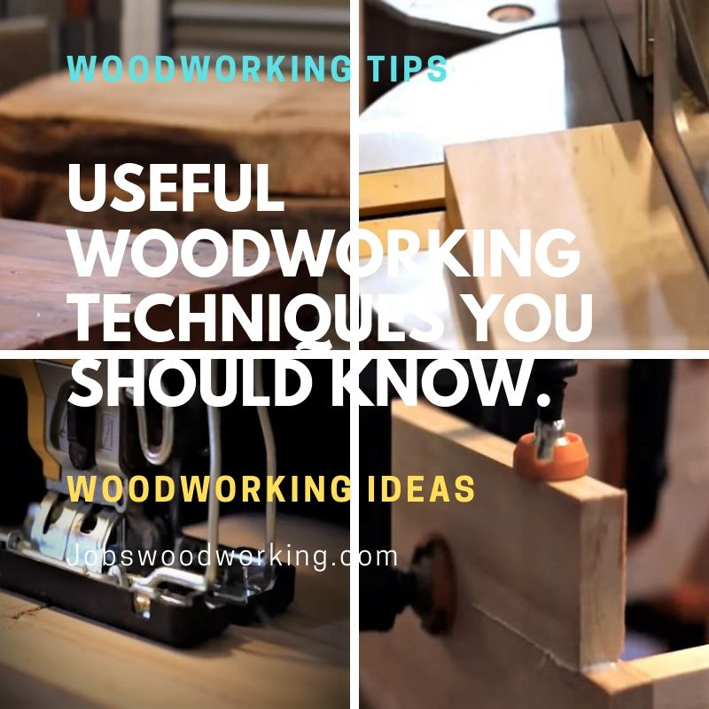 Useful Woodworking Techniques You Should Know.