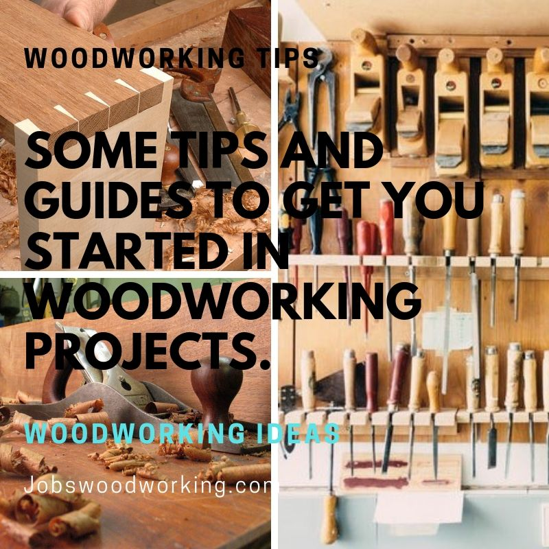 Some Tips And Guides To Get You Started In Woodworking Projects.